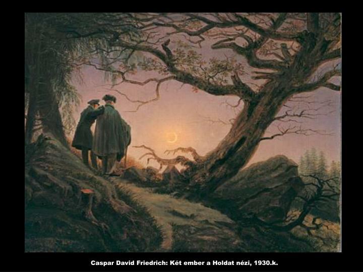 Caspar David Friedrich: Két ember a Holdat nézi, 1930.k.