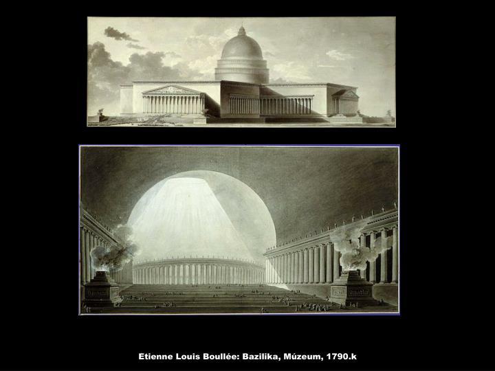 Etienne Louis Boullée: Bazilika, Múzeum, 1790.k