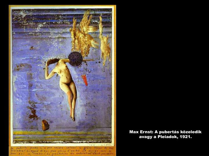 Max Ernst: A pubertás közeledik avagy a Pleiadok, 1921.