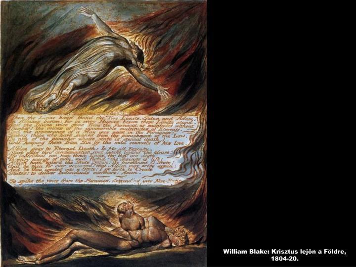 William Blake: Krisztus lejön a Földre, 1804-20.