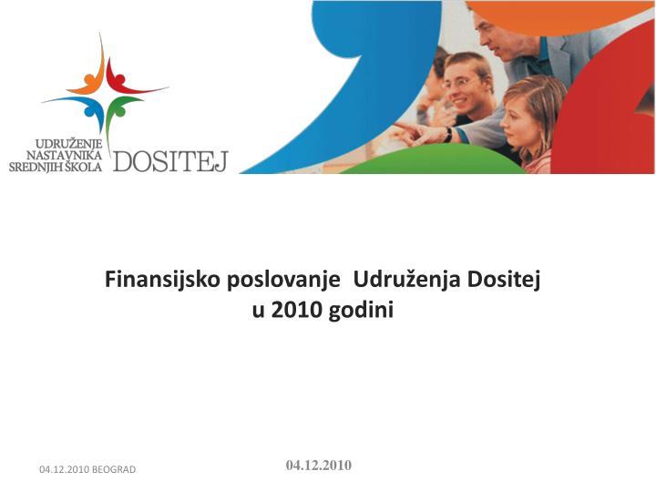 Finansijsko poslovanje  Udruženja Dositej u 2010 godini