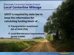 statewide centerline update project local centerline mileage4