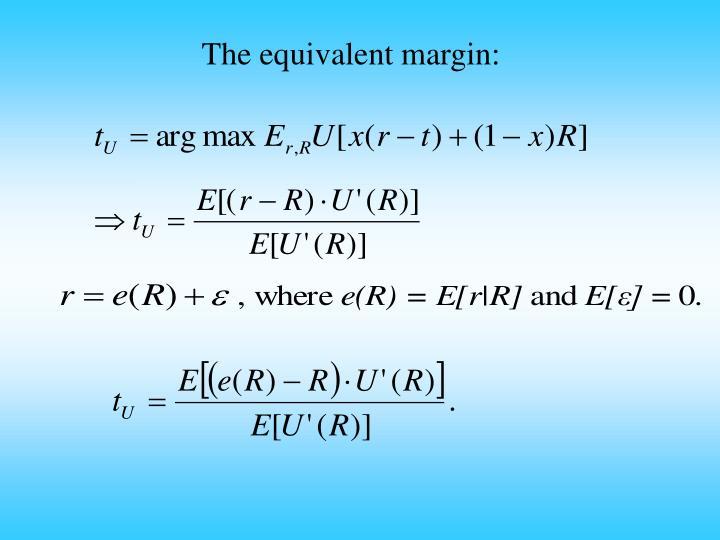 The equivalent margin:
