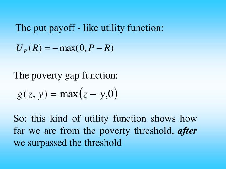 The put payoff - like utility function: