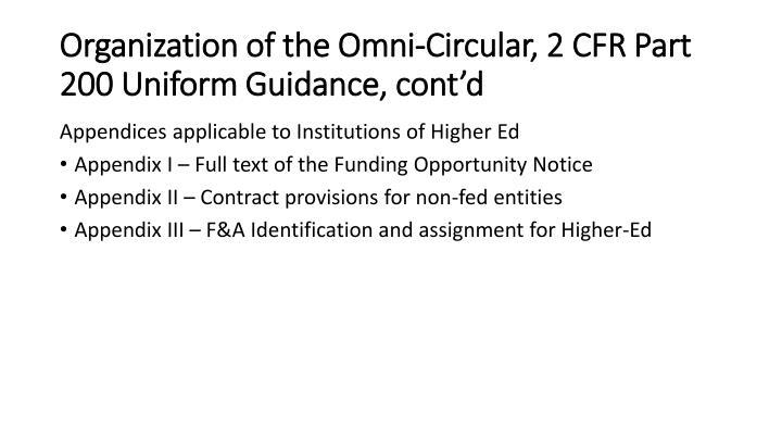 Organization of the Omni-Circular, 2 CFR Part 200 Uniform Guidance, cont'd