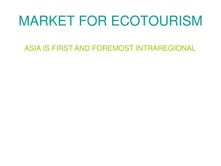 MARKET FOR ECOTOURISM