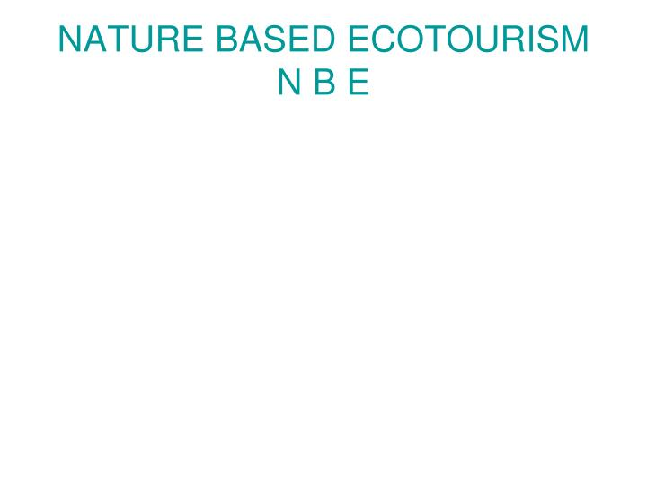 NATURE BASED ECOTOURISM