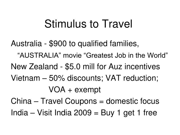 Stimulus to Travel
