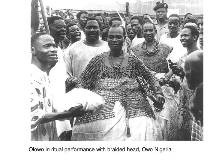 Olowo in ritual performance with braided head, Owo Nigeria