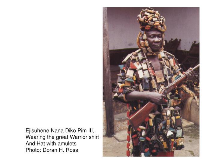 Ejisuhene Nana Diko Pim III,