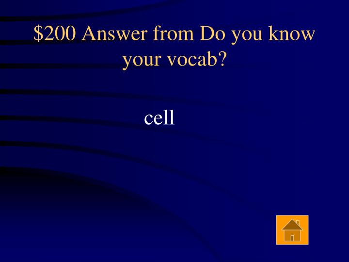 $200 Answer from Do you know your vocab?