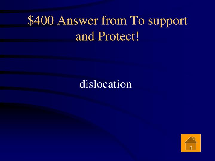 $400 Answer from To support and Protect!