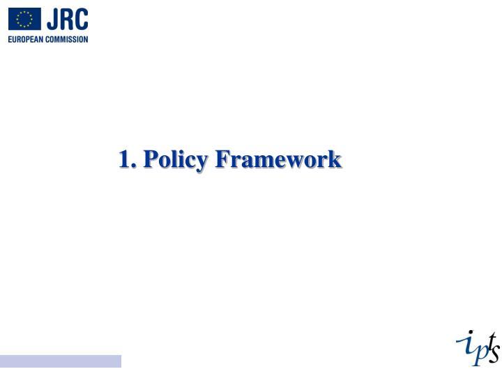 1. Policy Framework