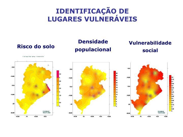 IDENTIFICAÇÃO DE LUGARES VULNERÁVEIS