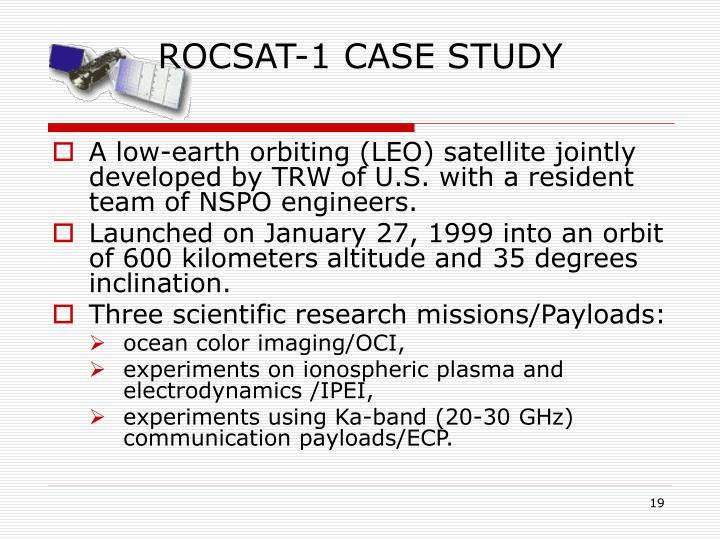 ROCSAT-1 CASE STUDY