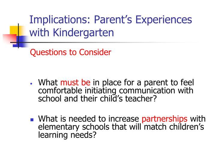 Implications: Parent's Experiences with Kindergarten