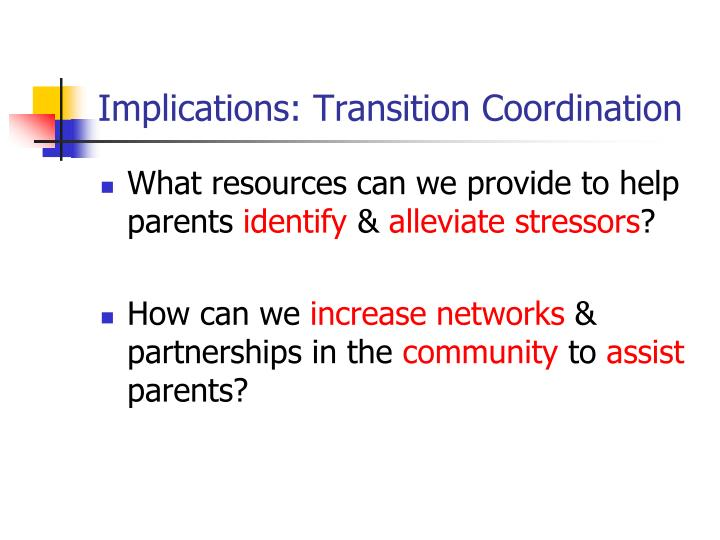 Implications: Transition Coordination