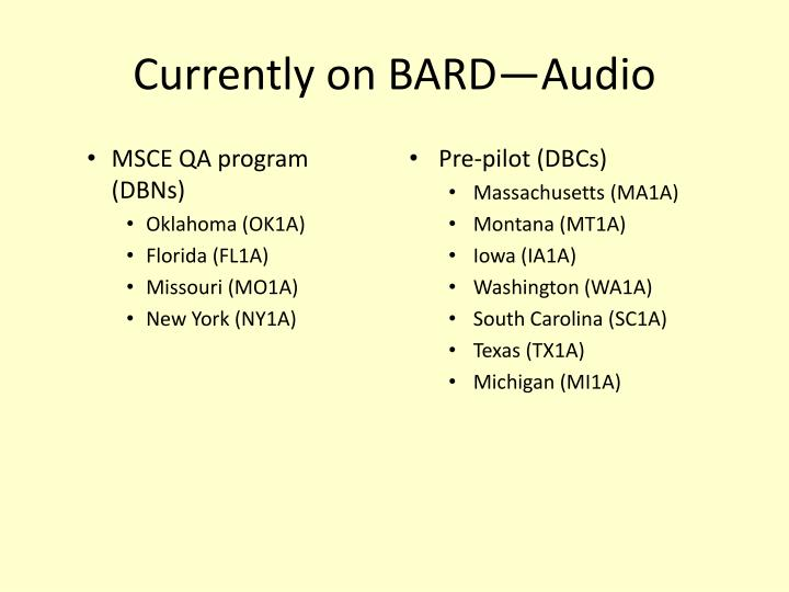 Currently on BARD—Audio