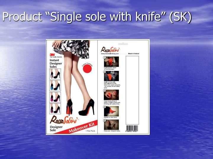"""Product """"Single sole with knife"""" (SK)"""