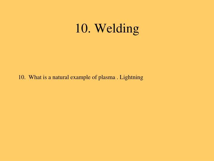 10. Welding