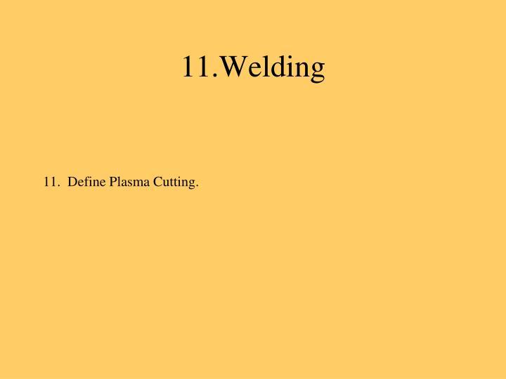 11.Welding