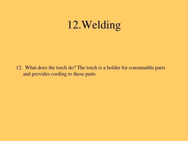 12.Welding