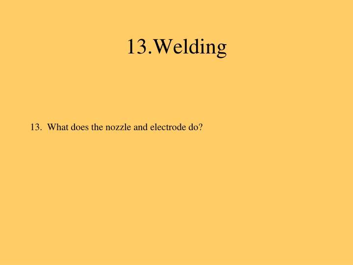 13.Welding