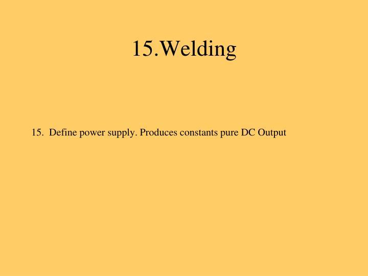 15.Welding