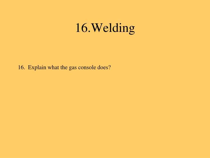 16.Welding