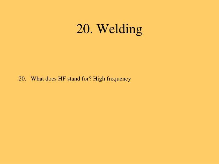 20. Welding