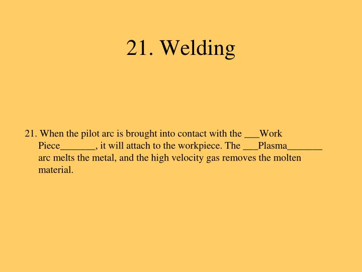21. Welding