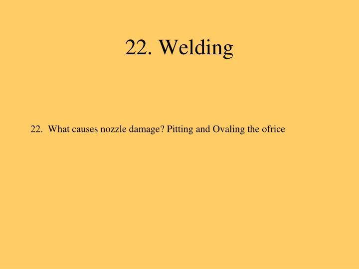 22. Welding