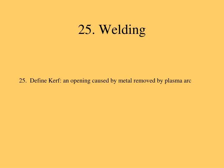 25. Welding