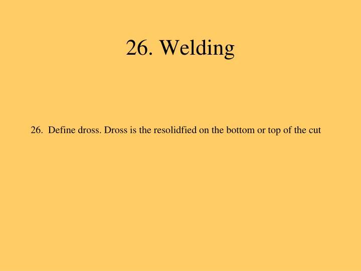 26. Welding