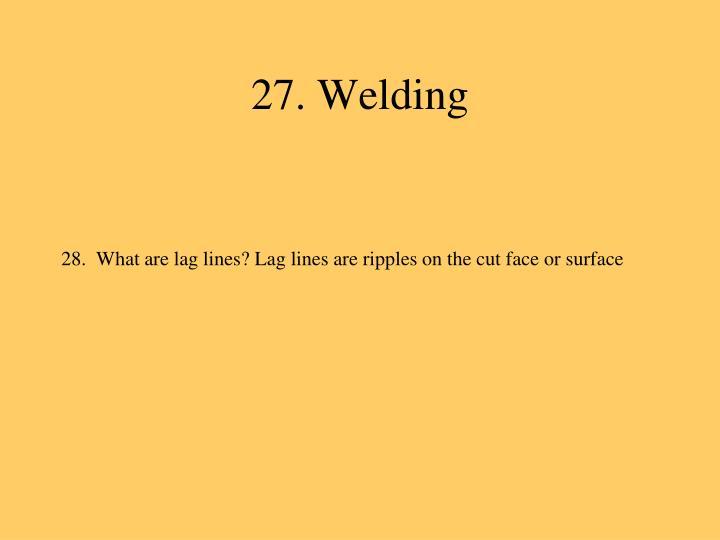 27. Welding