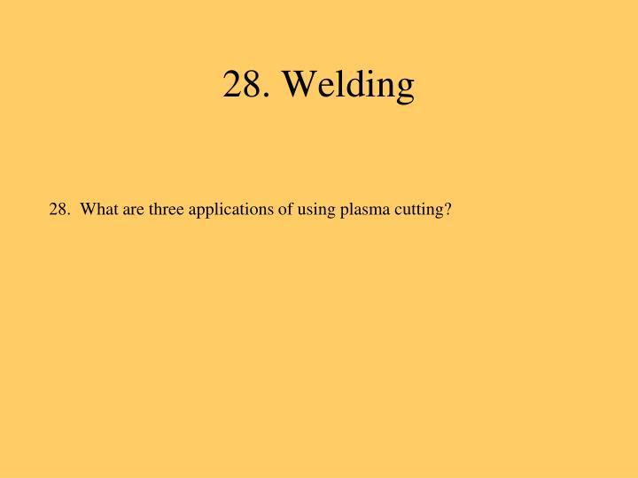 28. Welding