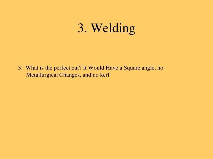 3. Welding