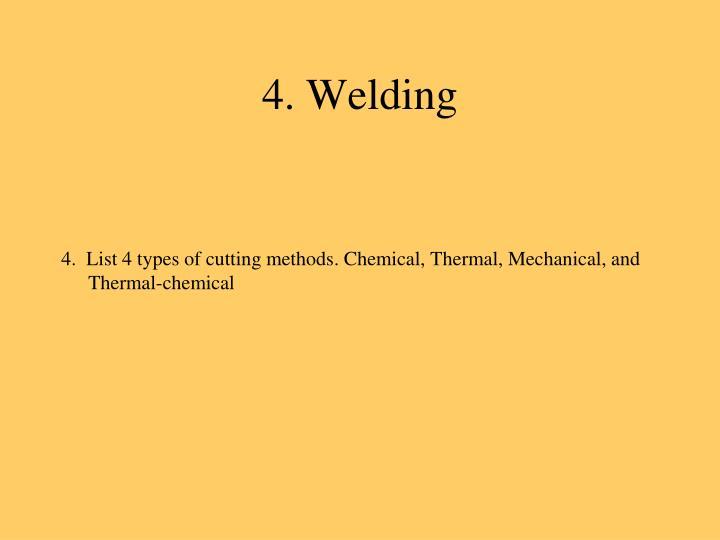 4. Welding