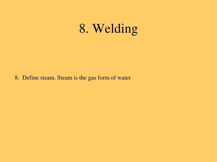 8. Welding