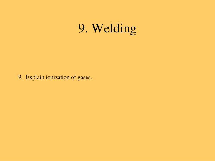 9. Welding