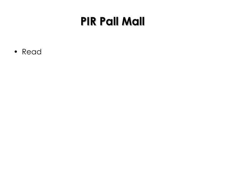 PIR Pall Mall