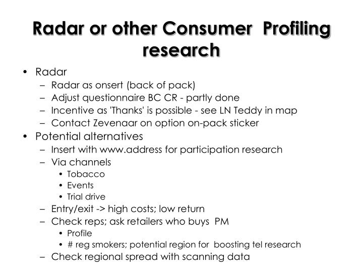 Radar or other Consumer  Profiling research