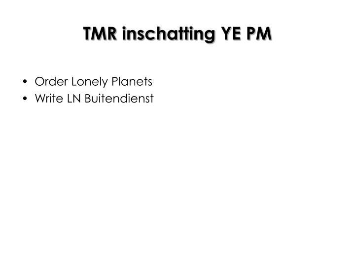 TMR inschatting YE PM