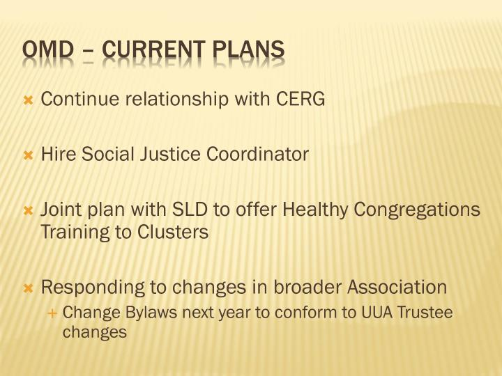 Continue relationship with CERG