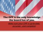 the opf is the only knowledge the board has of you
