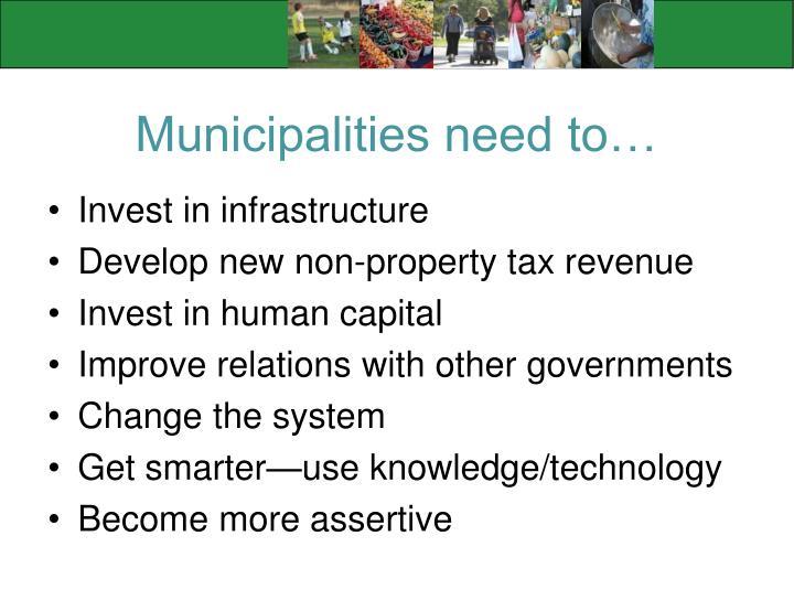 Municipalities need to…