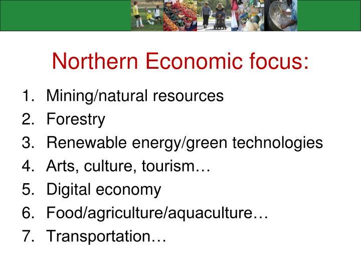 Northern Economic focus: