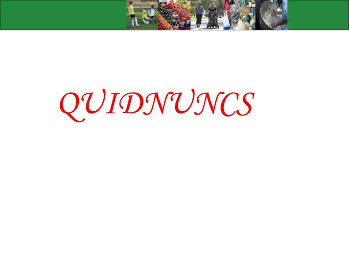 QUIDNUNCS