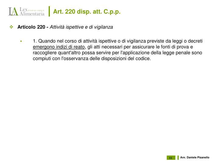 Art. 220 disp. att. C.p.p.