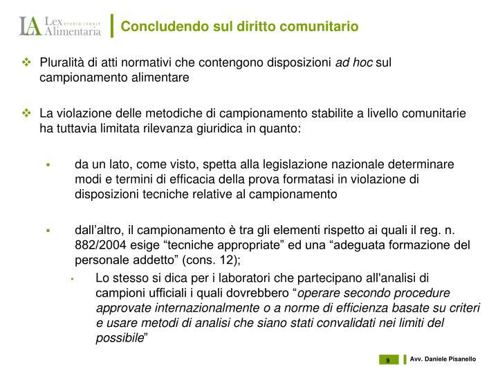 Concludendo sul diritto comunitario